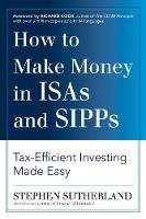 How to Make Money in ISAs and SIPPs:...