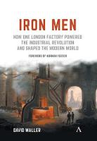 Iron Men: How One London Factory...