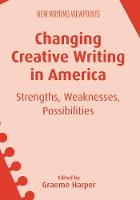 Changing Creative Writing in America:...