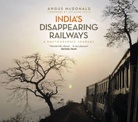 India's Disappearing Railways: A...