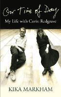 Our Time of Day: My Life with Corin...