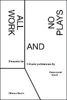 All Work and No Plays: Blueprints for...