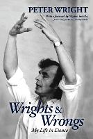 Wrights and Wrongs: My Life in Dance