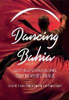 Dancing Bahia: Essays on...