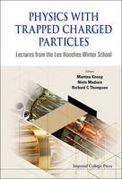 Physics with Trapped Charged...