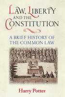 Law, Liberty and the Constitution: A...