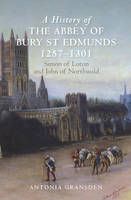 A History of the Abbey of Bury St...