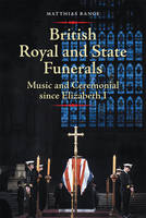 British Royal and State Funerals:...