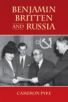 Benjamin Britten and Russia