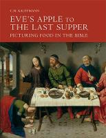 Eve's Apple to the Last Supper:...