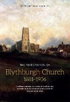 The Restoration of Blythburgh Church,...