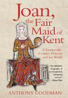 Joan, the Fair Maid of Kent: A...