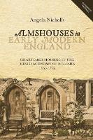 Almshouses in Early Modern England -...