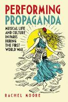 Performing Propaganda: Musical Life...