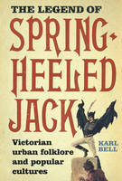 The Legend of Spring-Heeled Jack:...