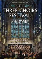 The Three Choirs Festival: A History:...