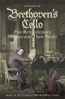 Beethoven's Cello: Five Revolutionary...