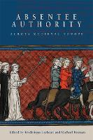 Absentee Authority across Medieval...