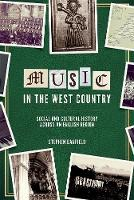 Music in the West Country: Social and...