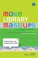 More Library Mashups: Exploring New...