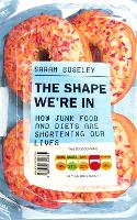 The Shape We're In: How Junk Food and...