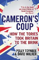Cameron's Coup: How the Tories Took...