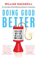 Doing Good Better: Effective Altruism...