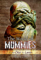 The World of Mummies: From Otzi to Lenin
