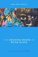 The Desiring Modes of Being Black:...