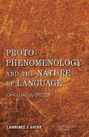 Proto-Phenomenology and the Nature of...