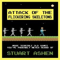 Attack of the Flickering Skeletons:...