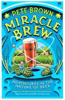 Miracle Brew: Hops, Barley, Water,...