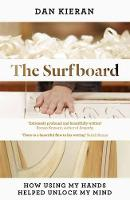 Surfboard: How Using My Hands Helped...