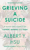 Grieving A Suicide: A Loved One's...