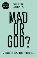 Mad or God?: Jesus: The Healthiest...