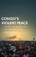 Congo's Violent Peace: Conflict and...
