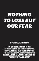 We Have Nothing to Lose but Our Fear:...