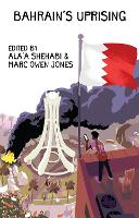 Bahrain's Uprising: Resistance and...
