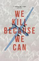 We Kill Because We Can: From...