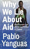 Why We Lie About Aid: Development and...