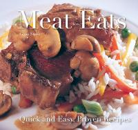 Meat Eats: Quick and Easy Recipes