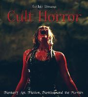 Cult Horror: Fantasy Art, Fiction &...