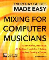 Mixing for Computer Musicians: Expert...