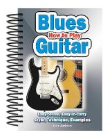 How to Play Blues Guitar: Easy to...