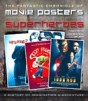 Superheroes Movie Posters: The...