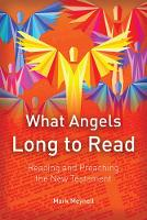 What Angels Long to Read: Reading and...