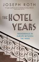 The Hotel Years: Wanderings in Europe...