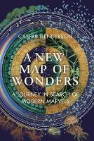 A New Map of Wonders: A Journey in...