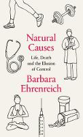 Natural Causes: Life, Death and the...