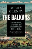 The Balkans, 1804-2012: Nationalism,...